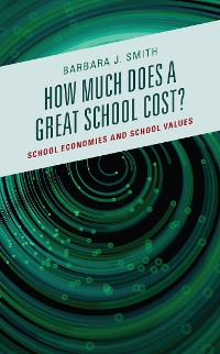Cover How Much Does a Great School Cost?