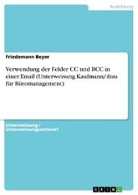 Cover Verwendung der Felder CC und BCC in einer Email (Unterweisung Kaufmann/-frau für Büromanagement)