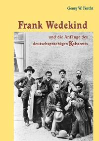 Cover Frank Wedekind und die Anfänge des deutschsprachigen Kabaretts