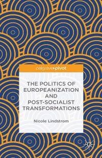 Cover The Politics of Europeanization and Post-Socialist Transformations