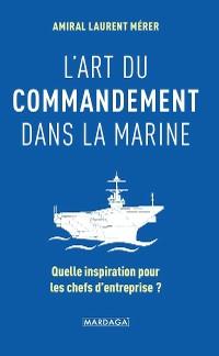 Cover L'art du commandement dans la Marine