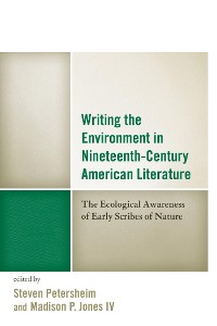 Cover Writing the Environment in Nineteenth-Century American Literature