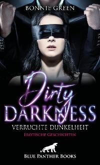 Cover Dirty Darkness – verruchte Dunkelheit | Erotische Geschichten