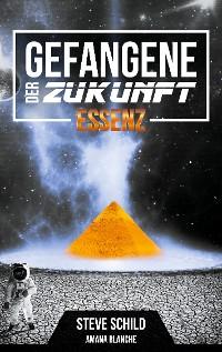 Cover Gefangene der Zukunft Essenz