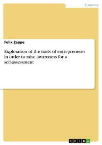 Cover Exploration of the traits of entrepreneurs in order to raise awareness for a self-assessment
