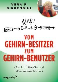 Cover Vom Gehirn-Besitzer zum Gehirn-Benutzer
