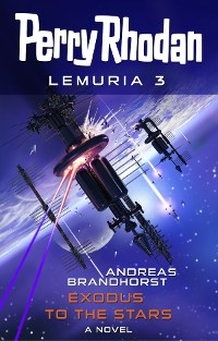 Cover Perry Rhodan Lemuria 3: Exodus to the Stars