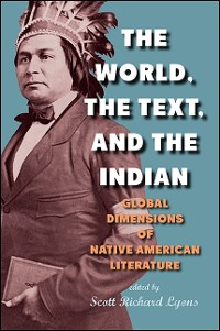 Cover The World, the Text, and the Indian