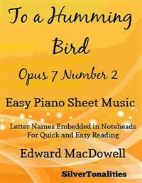 Cover To a Humming Bird Opus 7 Number 2 Easy Piano Sheet Music