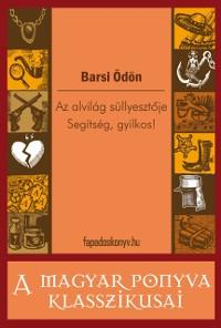 Cover Az alvilag sullyesztoje - Segitseg, gyilkos!