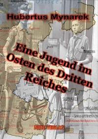 Cover Eine Jugend im Osten des Dritten Reiches