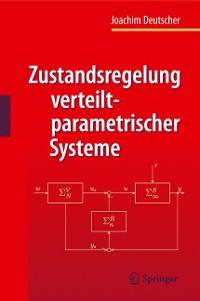 Cover Zustandsregelung verteilt-parametrischer Systeme