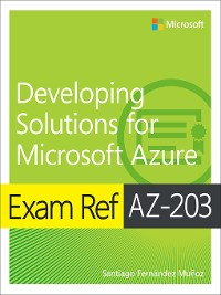 Cover Exam Ref AZ-203 Developing Solutions for Microsoft Azure
