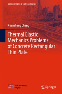 Cover Thermal Elastic  Mechanics Problems of Concrete Rectangular Thin Plate