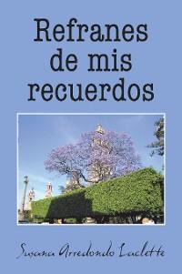 Cover Refranes De Mis Recuerdos