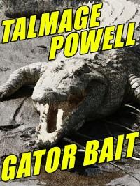Cover Gator Bait