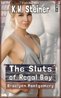 Cover Braelynn Montgomery: The Sluts Of Regal Bay