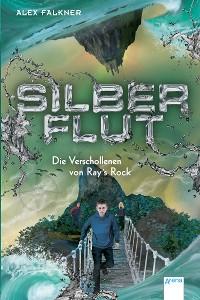 Cover Silberflut (2). Die Verschollenen von Ray's Rock