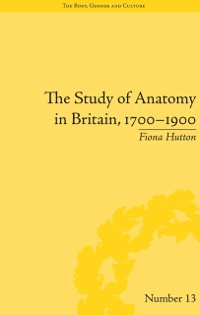 Cover Study of Anatomy in Britain, 1700-1900