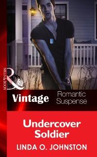Cover Undercover Soldier (Mills & Boon Vintage Romantic Suspense)