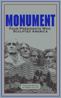 Cover Monument: Words of Four Presidents Who Sculpted America