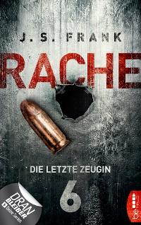 Cover RACHE - Die letzte Zeugin