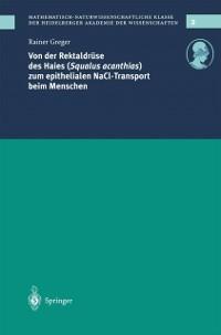 Cover Von der Rektaldruse des Haies (Squalus acanthias) zum epithelialen NaCl-Transport beim Menschen