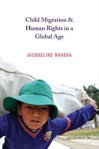 Cover Child Migration and Human Rights in a Global Age