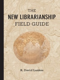 Cover The New Librarianship Field Guide