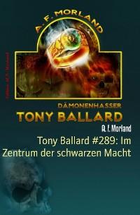 Cover Tony Ballard #289: Im Zentrum der schwarzen Macht