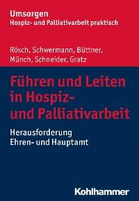 Cover Führen und Leiten in Hospiz- und Palliativarbeit