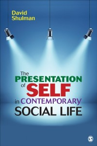 Cover Presentation of Self in Contemporary Social Life