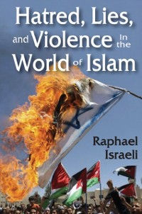 Cover Hatred, Lies, and Violence in the World of Islam