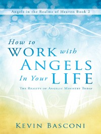 Cover How to Work with Angels in Your Life