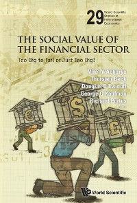 Cover Social Value Of The Financial Sector, The: Too Big To Fail Or Just Too Big?