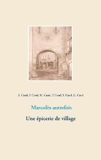 Cover Marcolès autrefois. Une épicerie de village