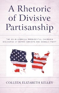 Cover A Rhetoric of Divisive Partisanship