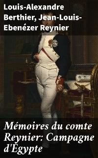 Cover Mémoires du comte Reynier: Campagne d'Égypte