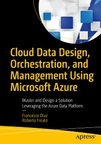 Cover Cloud Data Design, Orchestration, and Management Using Microsoft Azure