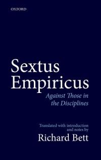 Cover Sextus Empiricus: Against Those in the Disciplines