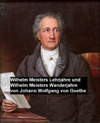 Cover Wilhelm Meisters Lehrjahre und Wilhelm Meisters Wanderjahre
