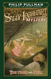 Cover Tiger in the Well: A Sally Lockhart Mystery