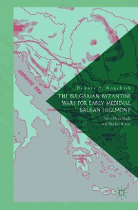 Cover The Bulgarian-Byzantine Wars for Early Medieval Balkan Hegemony
