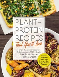Cover Plant-Protein Recipes That You'll Love