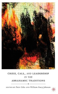 Cover Crisis, Call, and Leadership in the Abrahamic Traditions