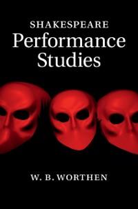 Cover Shakespeare Performance Studies