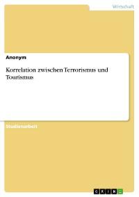 Cover Korrelation zwischen Terrorismus und Tourismus