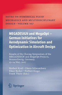 Cover MEGADESIGN and MegaOpt - German Initiatives for Aerodynamic Simulation and Optimization in Aircraft Design