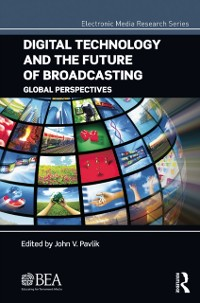 Cover Digital Technology and the Future of Broadcasting