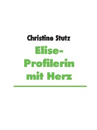 Cover Elise- Profilerin mit Herz